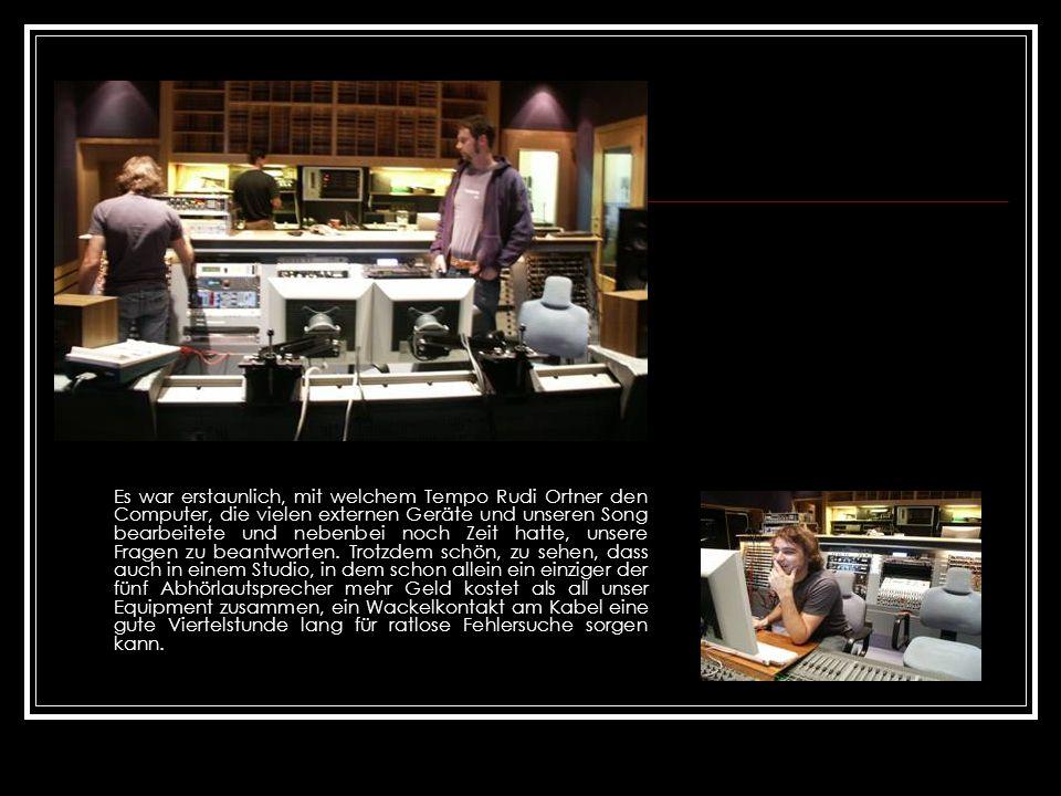 Es war erstaunlich, mit welchem Tempo Rudi Ortner den Computer, die vielen externen Geräte und unseren Song bearbeitete und nebenbei noch Zeit hatte, unsere Fragen zu beantworten.
