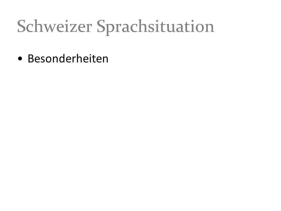 Schweizer Sprachsituation Besonderheiten