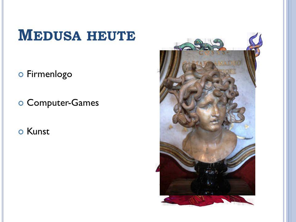 M EDUSA HEUTE Firmenlogo Computer-Games Kunst