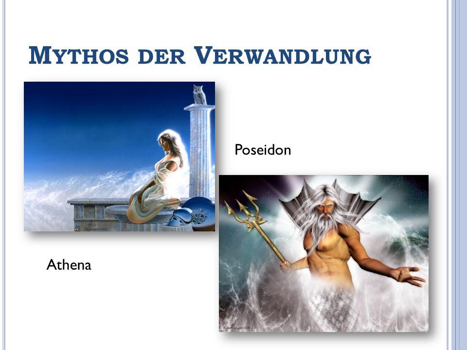 M YTHOS DER V ERWANDLUNG Athena Poseidon