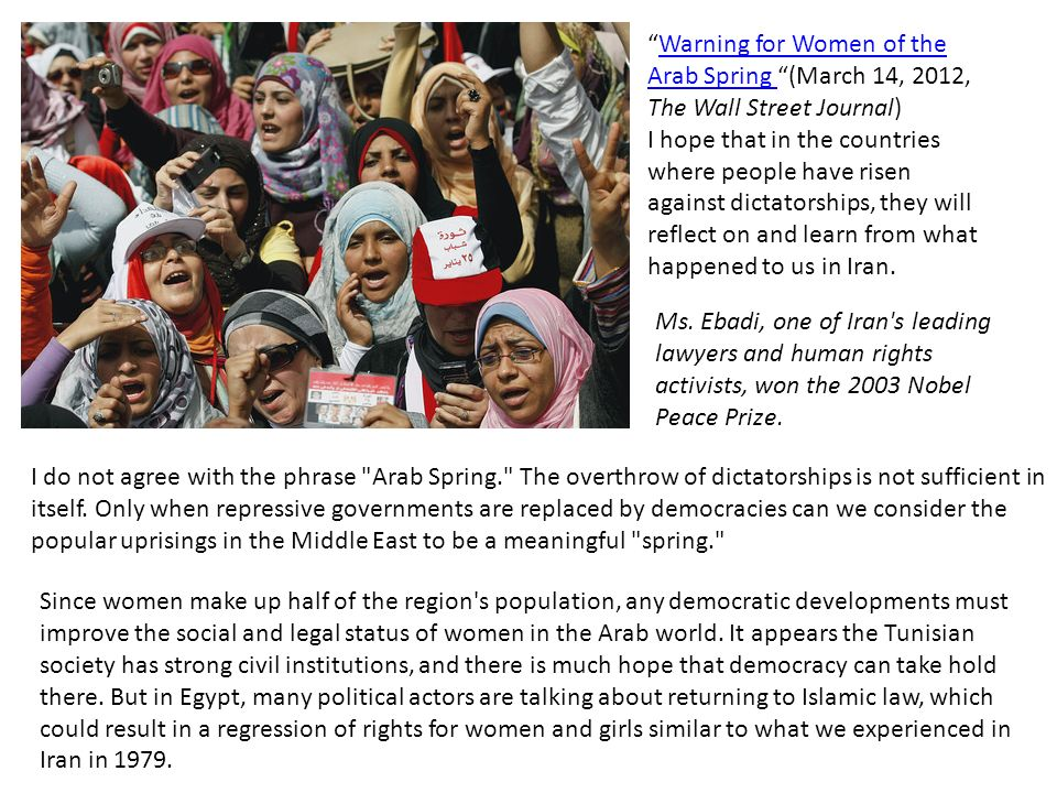 My recommendation to Arab women is to focus on strengthening civil-society institutions and to familiarize themselves with religious discourse, so they can demonstrate that leaders who rely on religious dogma that sets women s rights back are doing so to consolidate power.