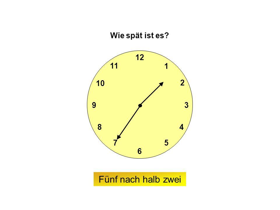 9 6 12 3 7 8 2 1 5 4 10 11 Wie spät ist es Fünf nach halb zwei