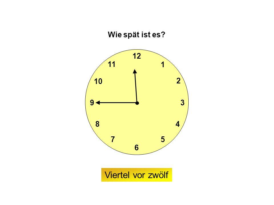 9 6 12 3 7 8 2 1 5 4 10 11 Wie spät ist es Viertel vor zwölf