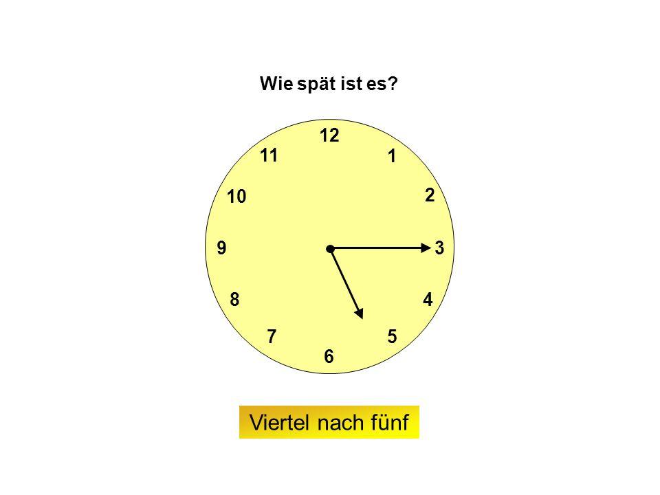 9 6 12 3 7 8 2 1 5 4 10 11 Wie spät ist es Viertel nach fünf