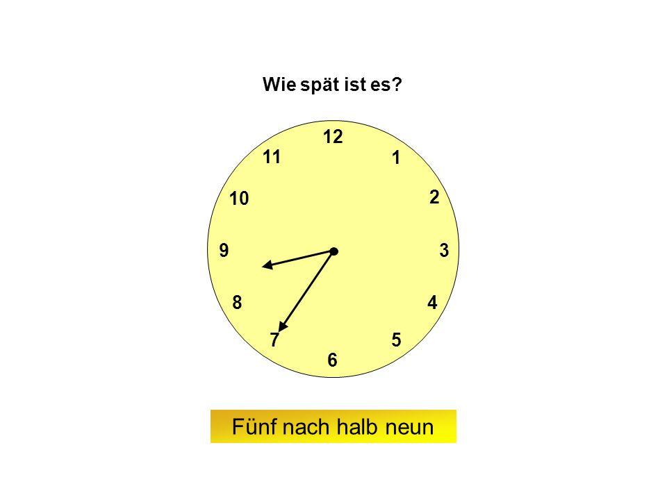9 6 12 3 7 8 2 1 5 4 10 11 Wie spät ist es Fünf nach halb neun
