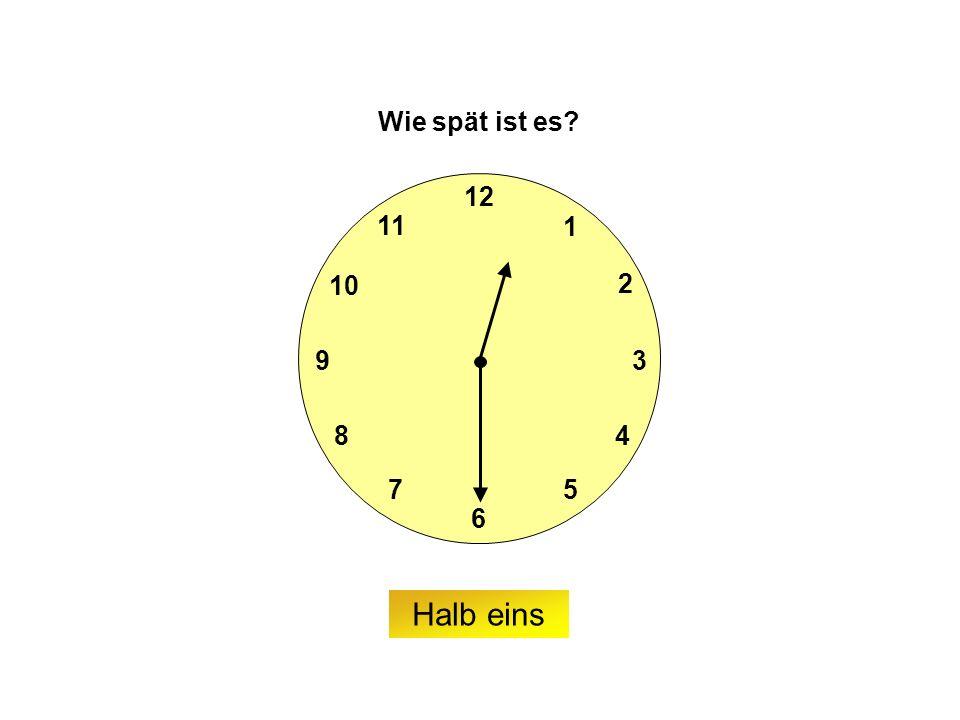 9 6 12 3 7 8 2 1 5 4 10 11 Wie spät ist es Halb eins