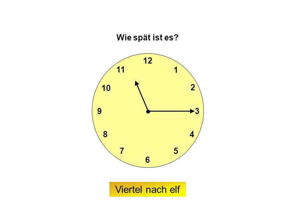 9 6 12 3 7 8 2 1 5 4 10 11 Wie spät ist es Viertel nach elf