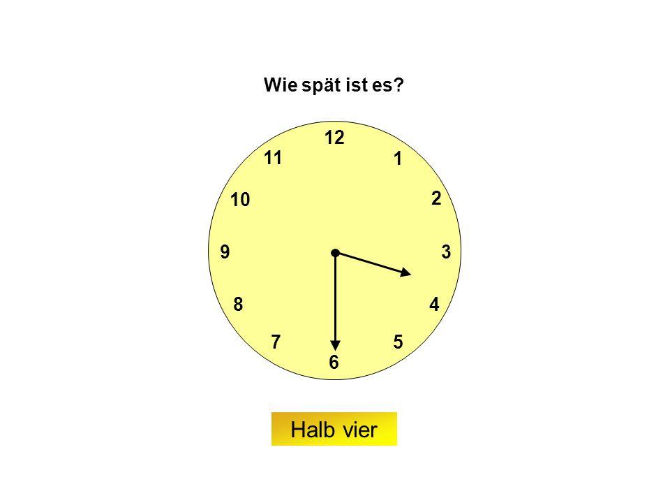9 6 12 3 7 8 2 1 5 4 10 11 Wie spät ist es Halb vier