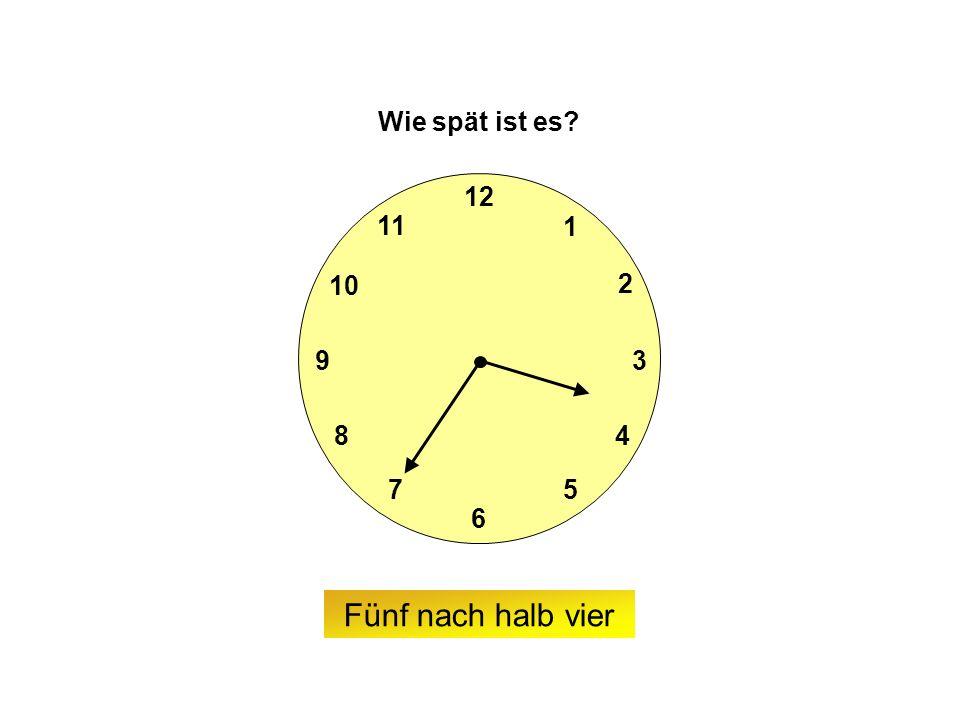 9 6 12 3 7 8 2 1 5 4 10 11 Wie spät ist es Fünf nach halb vier