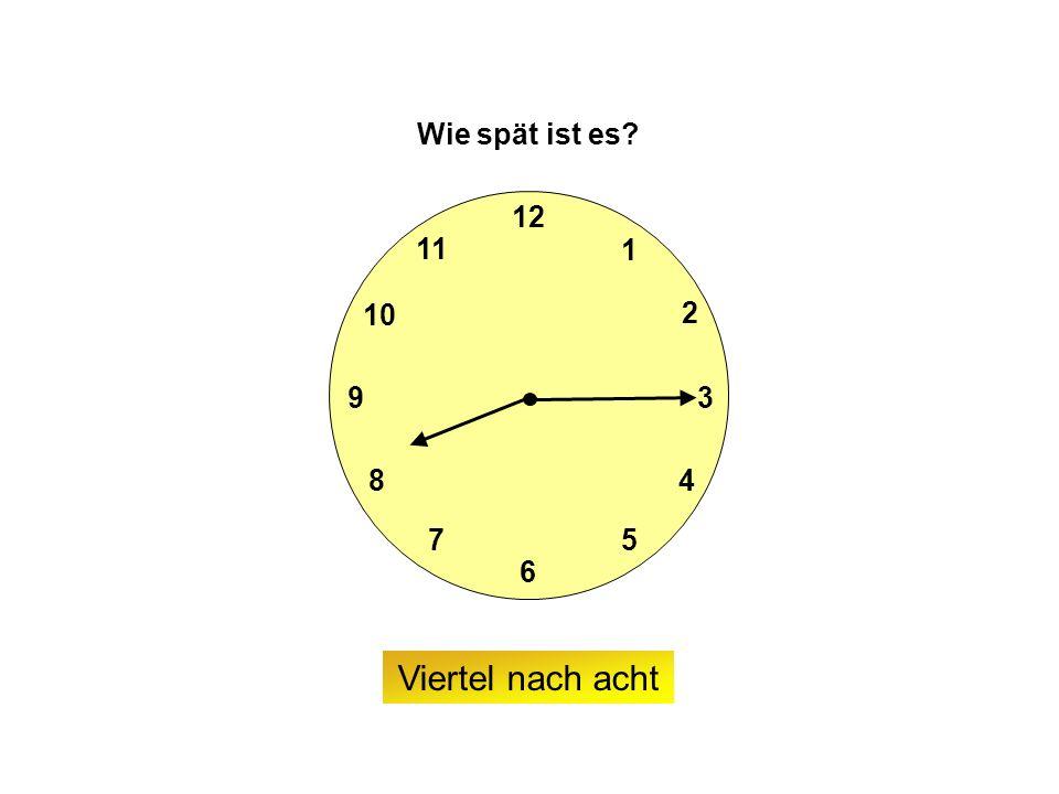9 6 12 3 7 8 2 1 5 4 10 11 Wie spät ist es Viertel nach acht