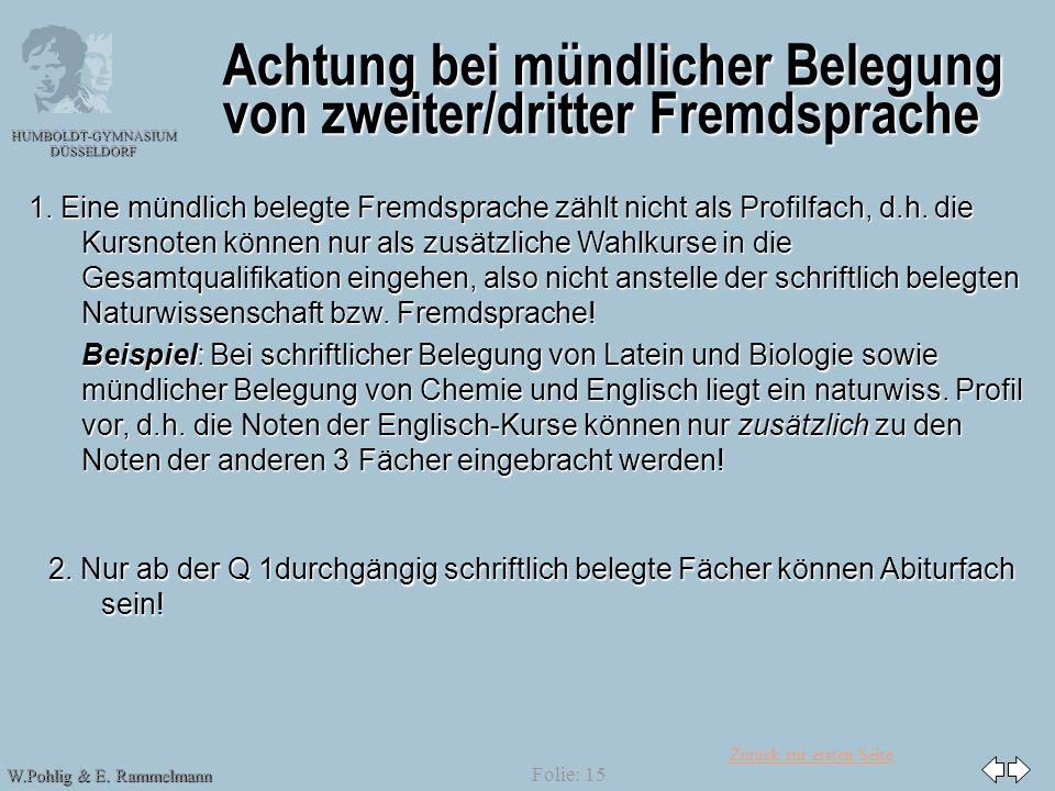 Zurück zur ersten Seite HUMBOLDT-GYMNASIUM DÜSSELDORF W.Pohlig & E. Rammelmann Folie: 15 Achtung bei mündlicher Belegung von zweiter/dritter Fremdspra