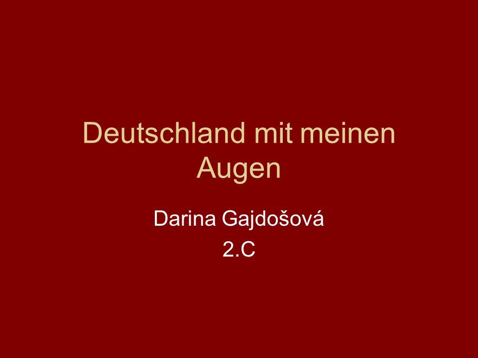 Deutschland mit meinen Augen Darina Gajdošová 2.C