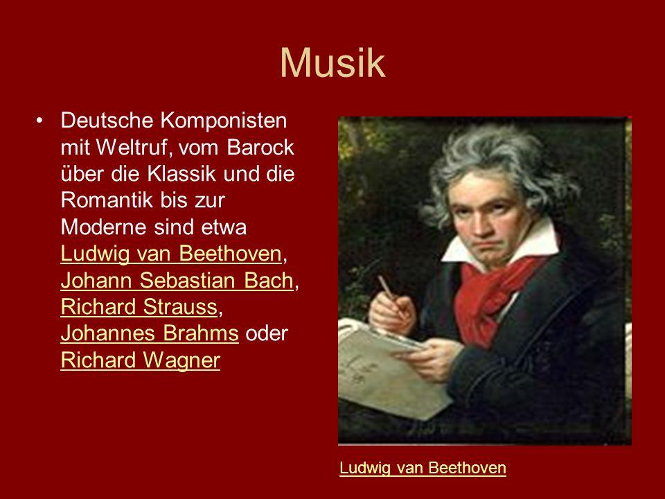Musik Deutsche Komponisten mit Weltruf, vom Barock über die Klassik und die Romantik bis zur Moderne sind etwa Ludwig van Beethoven, Johann Sebastian