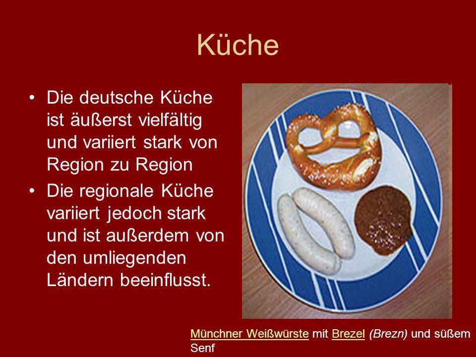 Küche Die deutsche Küche ist äußerst vielfältig und variiert stark von Region zu Region Die regionale Küche variiert jedoch stark und ist außerdem von