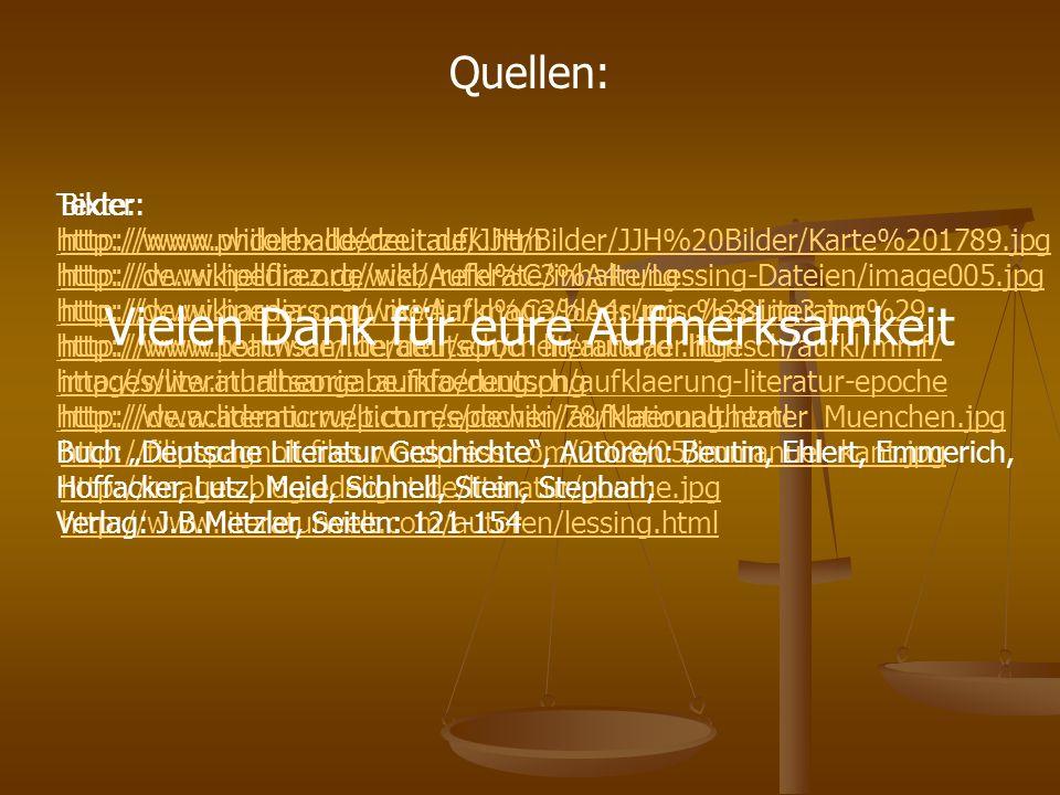 Quellen: Bilder: http://www.widerhallderzeit.de/JJH/Bilder/JJH%20Bilder/Karte%201789.jpg http://www.hellfirez.de/web/referate/inhalte/Lessing-Dateien/