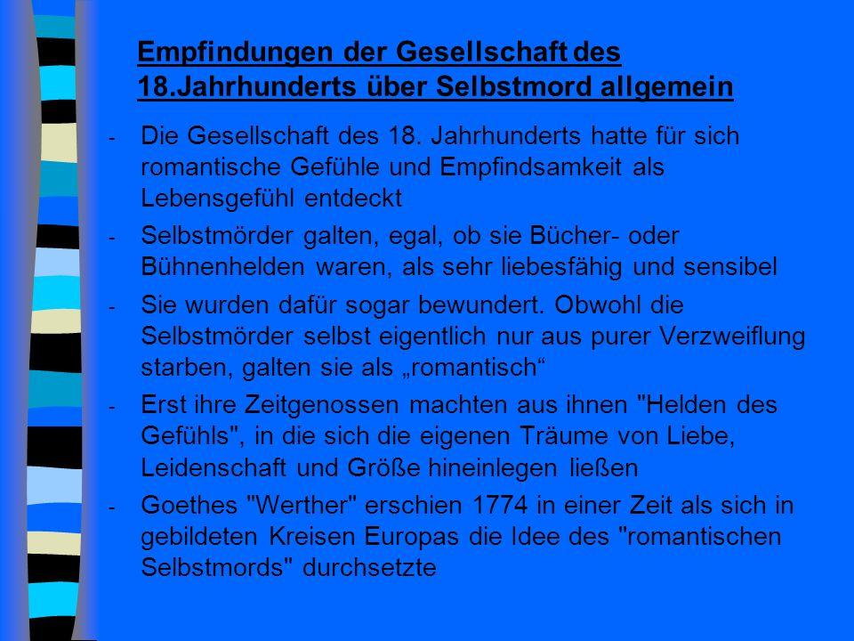 Empfindungen der Gesellschaft des 18.Jahrhunderts über Selbstmord allgemein - Die Gesellschaft des 18.