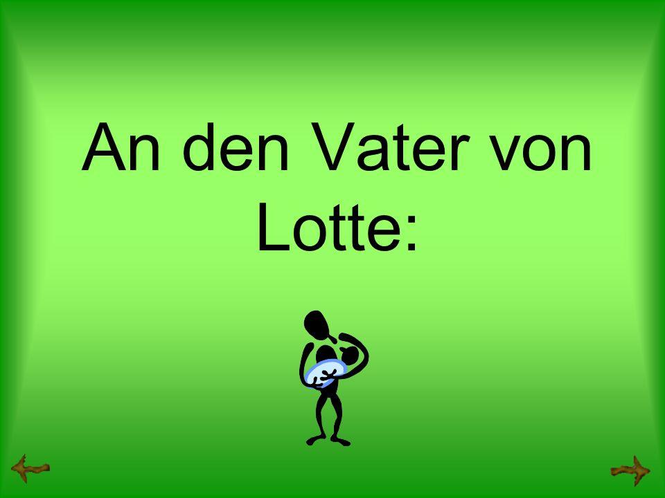 An den Vater von Lotte: