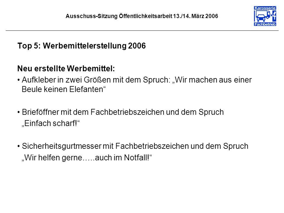 Ausschuss-Sitzung Öffentlichkeitsarbeit 13./14. März 2006 Top 5: Werbemittelerstellung 2006 Neu erstellte Werbemittel: Aufkleber in zwei Größen mit de