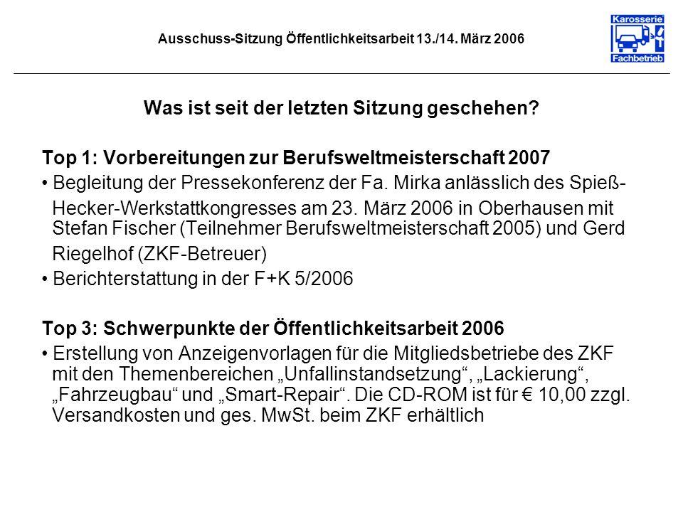 Ausschuss-Sitzung Öffentlichkeitsarbeit 13./14. März 2006 Was ist seit der letzten Sitzung geschehen? Top 1: Vorbereitungen zur Berufsweltmeisterschaf