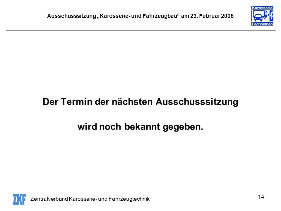 Zentralverband Karosserie- und Fahrzeugtechnik 14 Ausschusssitzung Karosserie- und Fahrzeugbau am 23.