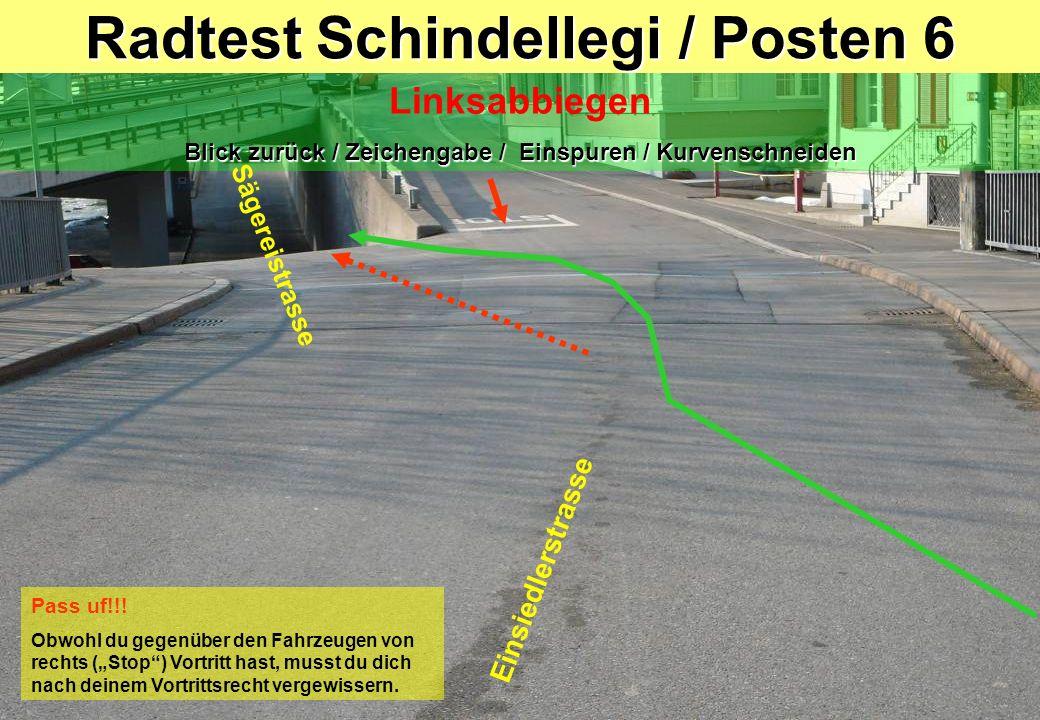 Radtest Schindellegi / Posten 6 Linksabbiegen Blick zurück / Zeichengabe / Einspuren / Kurvenschneiden Einsiedlerstrasse Sägereistrasse Pass uf!!! Obw