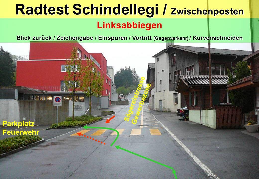 Radtest Schindellegi / Zwischenposten Linksabbiegen Blick zurück / Zeichengabe / Einspuren / Vortritt (Gegenverkehr) / Kurvenschneiden Parkplatz Feuer