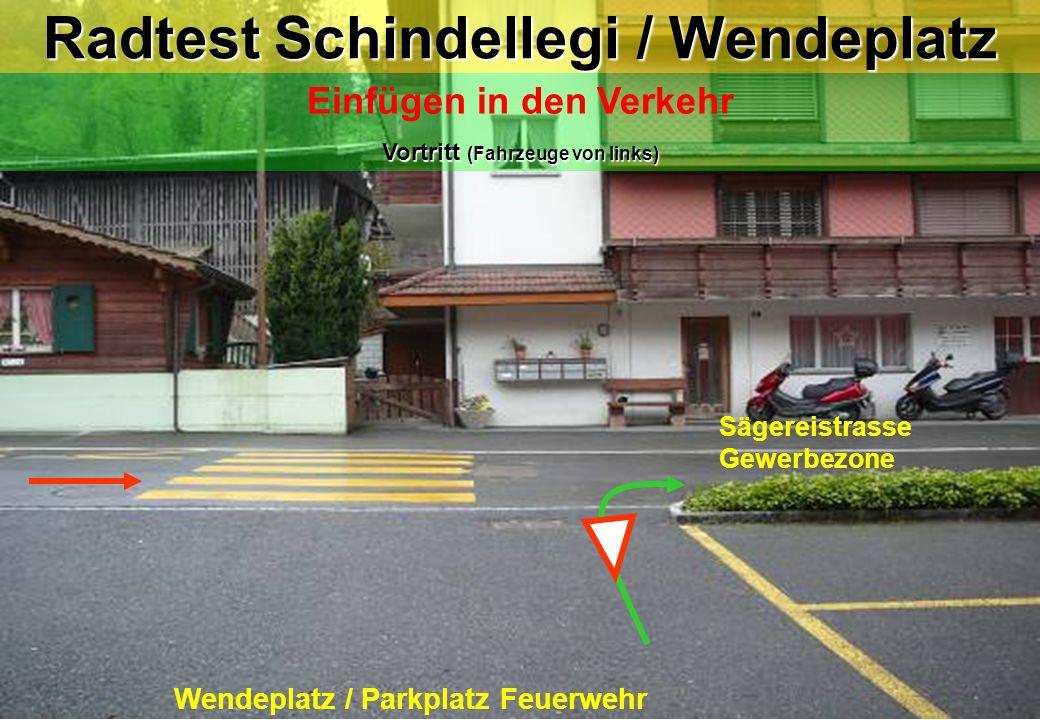 Radtest Schindellegi / Wendeplatz Wendeplatz / Parkplatz Feuerwehr Sägereistrasse Gewerbezone Einfügen in den Verkehr Vortritt (Fahrzeuge von links)