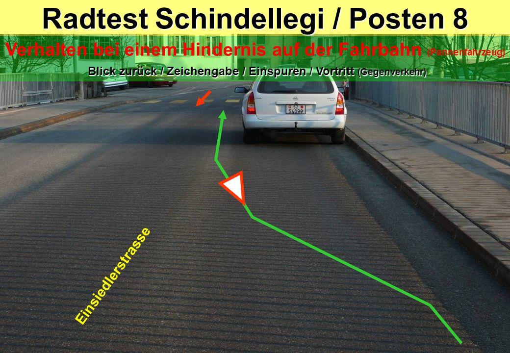 Radtest Schindellegi / Posten 8 Blick zurück / Zeichengabe / Einspuren / Vortritt (Gegenverkehr) Verhalten bei einem Hindernis auf der Fahrbahn (Panne