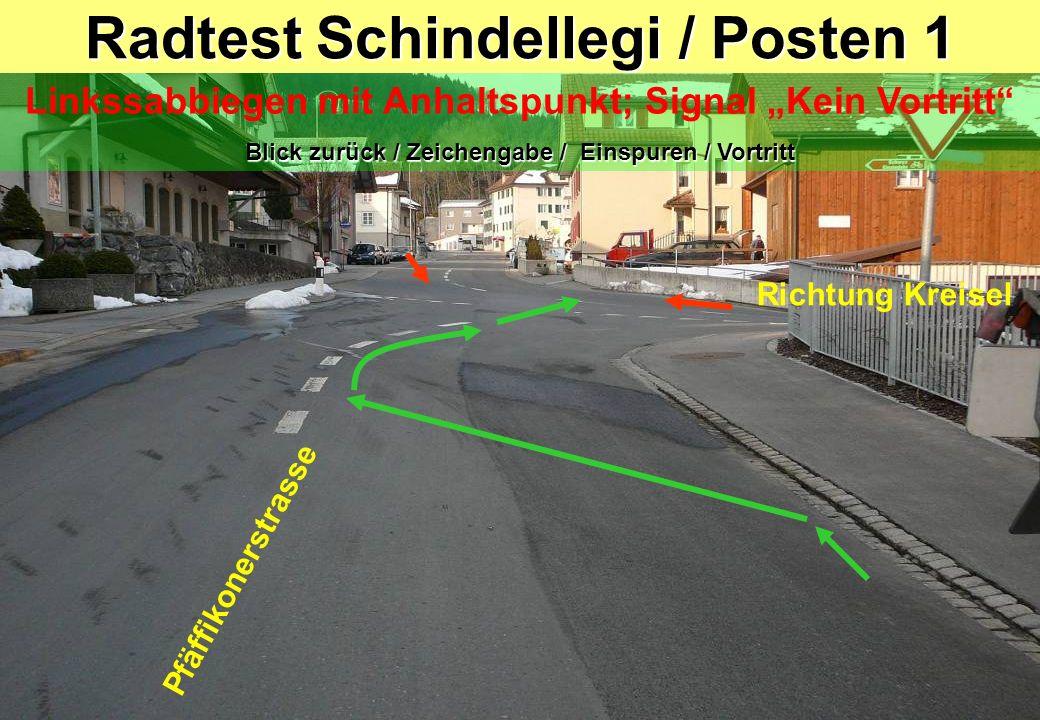 Radtest Schindellegi / Posten 1A Linkssabbiegen mit Anhaltspunkt; Signal Kein Vortritt Blick zurück / Zeichengabe / Einspuren / Vortritt Richtung Kreisel Pfäffikonerstrasse