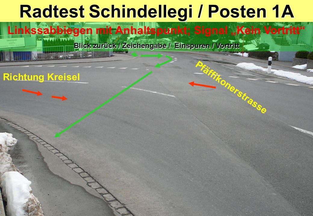 Radtest Schindellegi / Posten 1A Linkssabbiegen mit Anhaltspunkt; Signal Kein Vortritt Blick zurück / Zeichengabe / Einspuren / Vortritt Richtung Krei