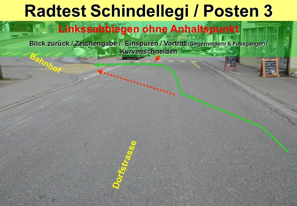 Radtest Schindellegi / Posten 3 Linkssabbiegen ohne Anhaltspunkt Blick zurück / Zeichengabe / Einspuren / Vortritt (Gegenverkehr & Fussgänger) / Kurve