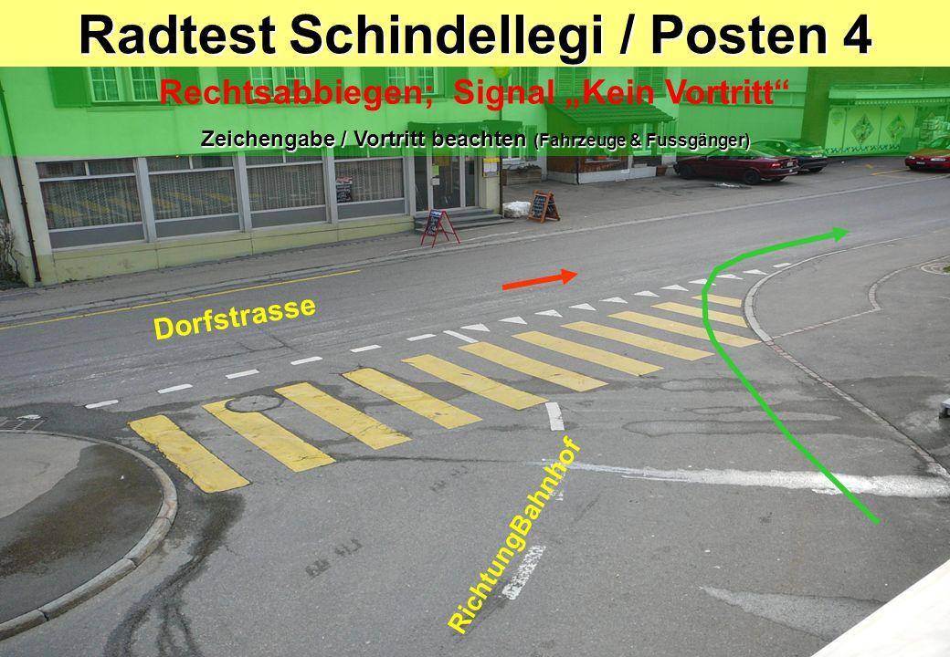 Radtest Schindellegi / Posten 4 Rechtsabbiegen; Signal Kein Vortritt Zeichengabe / Vortritt beachten (Fahrzeuge & Fussgänger) RichtungBahnhof Dorfstra