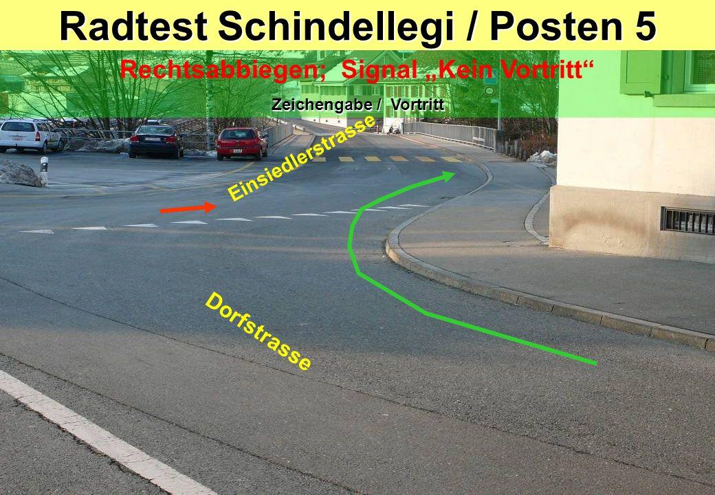 Radtest Schindellegi / Posten 6 Linksabbiegen Blick zurück / Zeichengabe / Einspuren / Kurvenschneiden Einsiedlerstrasse Sägereistrasse Pass uf!!.