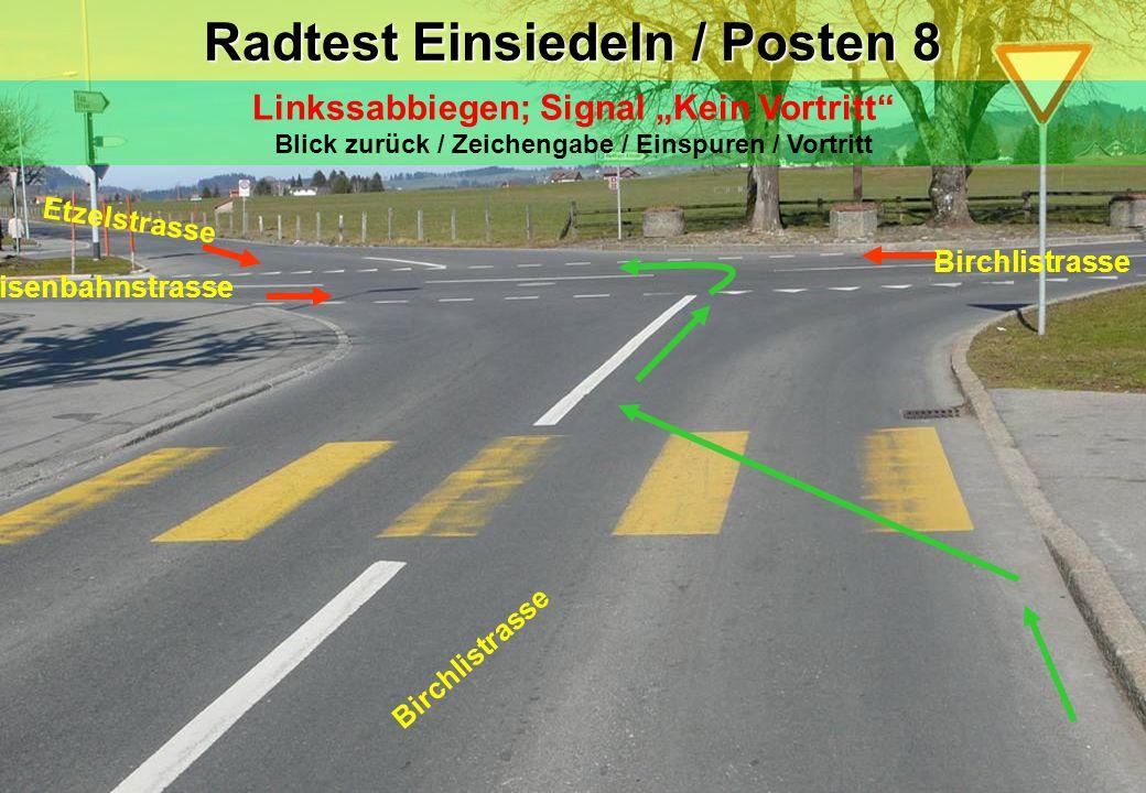 Radtest Einsiedeln / Posten 8 Birchlistrasse Eisenbahnstrasse Linkssabbiegen; Signal Kein Vortritt Blick zurück / Zeichengabe / Einspuren / Vortritt E