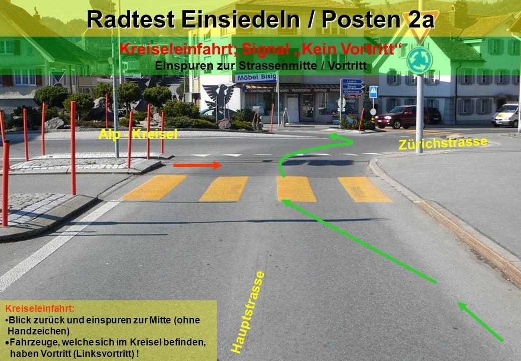 Radtest Einsiedeln / Posten 2a Kreiseleinfahrt; Signal Kein Vortritt Einspuren zur Strassenmitte / Vortritt Hauptstrasse Alp - Kreisel Zürichstrasse K