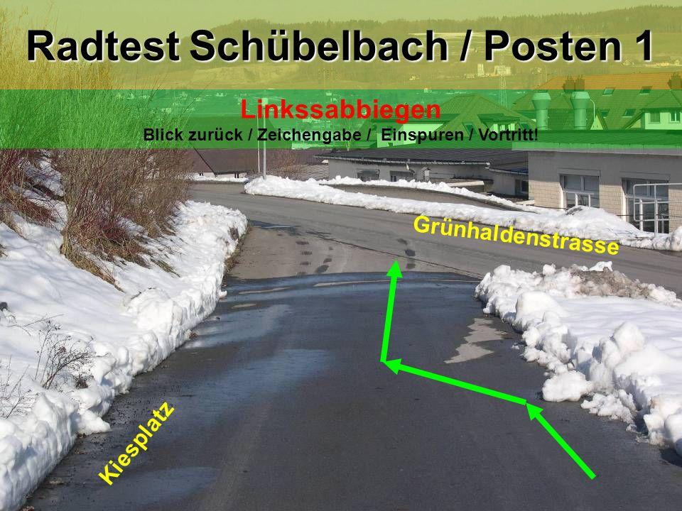 Grünhaldenstrasse Kantonsstrasse Radtest Schübelbach / Posten 2 Rechtsabbiegen Zeichengabe / Vortritt !
