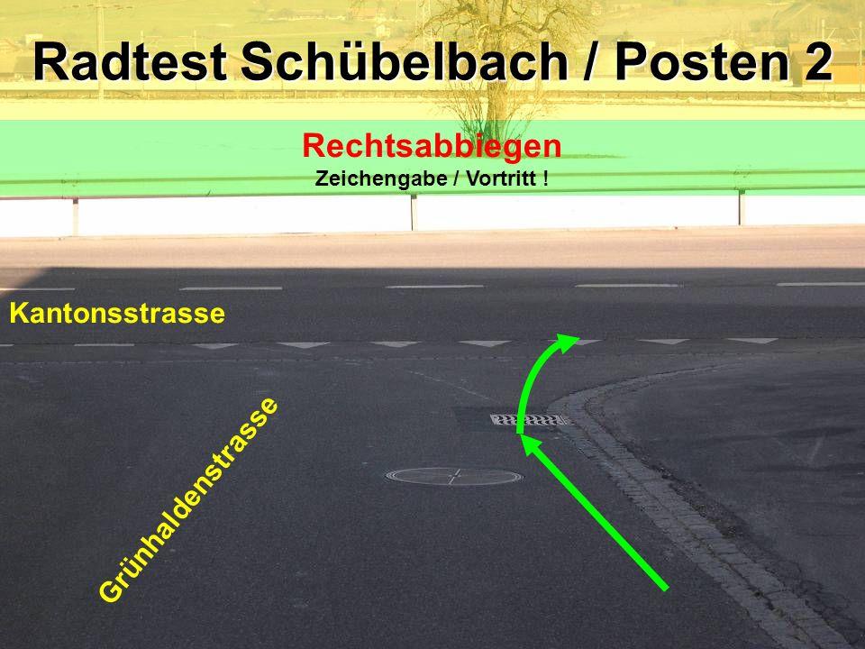 Kantonsstrasse Adlerplatz Radtest Schübelbach / Posten 3 Rechtsabbiegen Zeichengabe