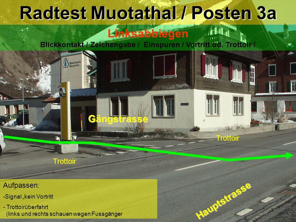 hea / 21.02.06 Aufpassen: -Signal kein Vortritt - Trottoirüberfahrt (links und rechts schauen wegen Fussgänger Trottoir Radtest Muotathal / Posten 3a