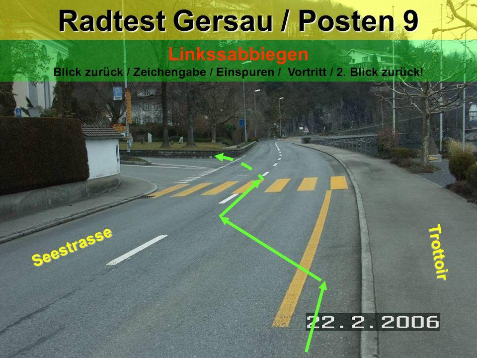 Radtest Gersau / Posten 8 Linksabbiegen Blick zurück / Zeichengabe / Einspuren / Vortritt .