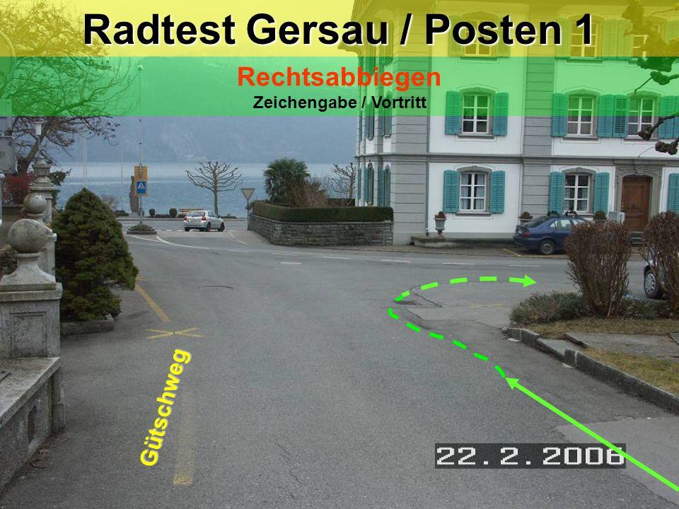 Radtest Gersau / Posten 1 Rechtsabbiegen Zeichengabe / Vortritt Gütschweg
