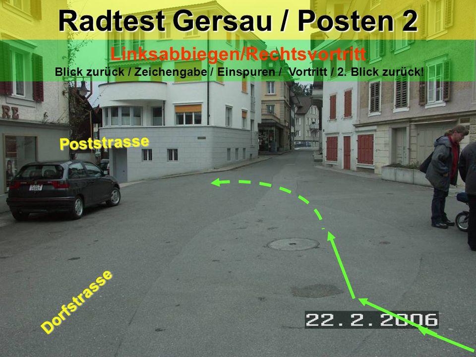 Radtest Gersau / Posten 2 Linksabbiegen/Rechtsvortritt Blick zurück / Zeichengabe / Einspuren / Vortritt / 2.