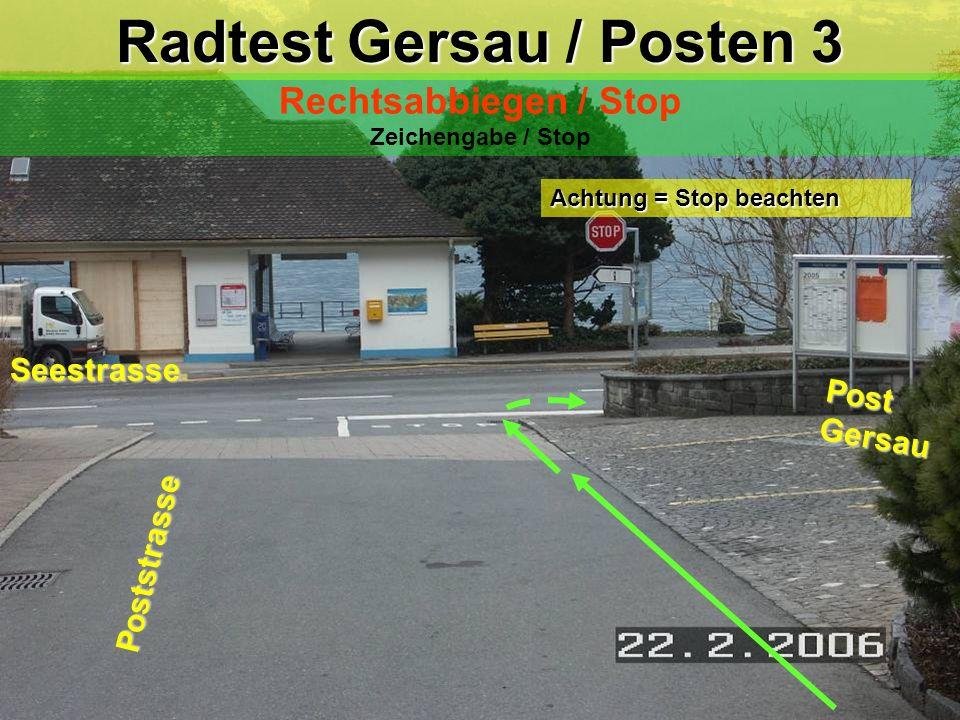 Radtest Gersau / Posten 3 Rechtsabbiegen / Stop Zeichengabe / Stop Post Gersau Poststrasse Achtung = Stop beachten Seestrasse