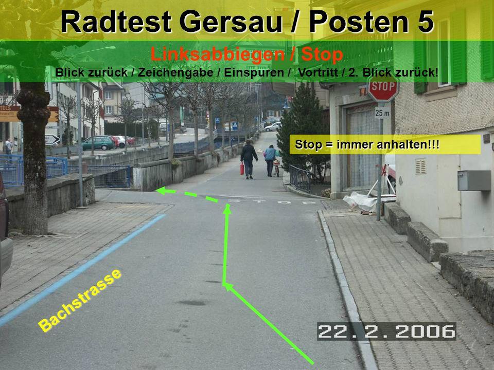 Radtest Gersau / Posten 5 Linksabbiegen / Stop Blick zurück / Zeichengabe / Einspuren / Vortritt / 2.