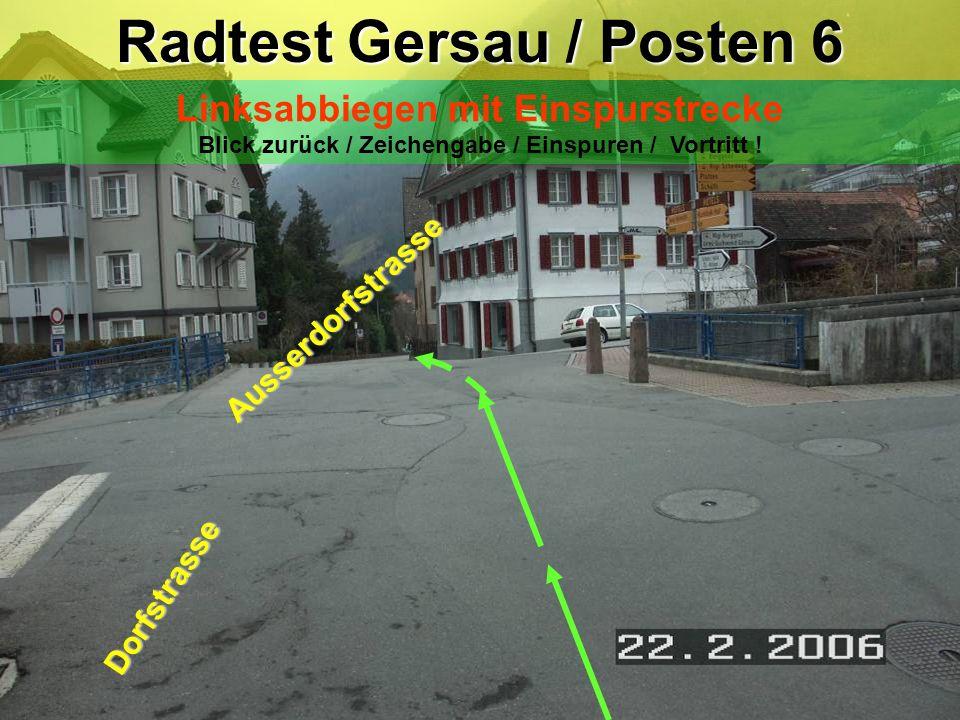 Radtest Gersau / Posten 6 Linksabbiegen mit Einspurstrecke Blick zurück / Zeichengabe / Einspuren / Vortritt .