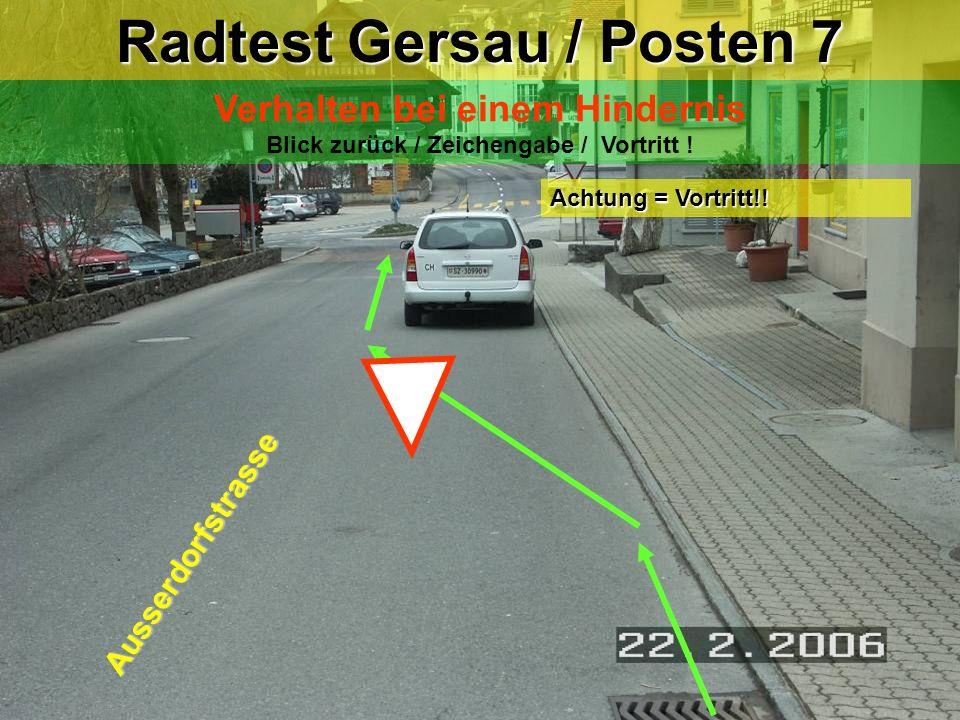 Radtest Gersau / Posten 7 Verhalten bei einem Hindernis Blick zurück / Zeichengabe / Vortritt .