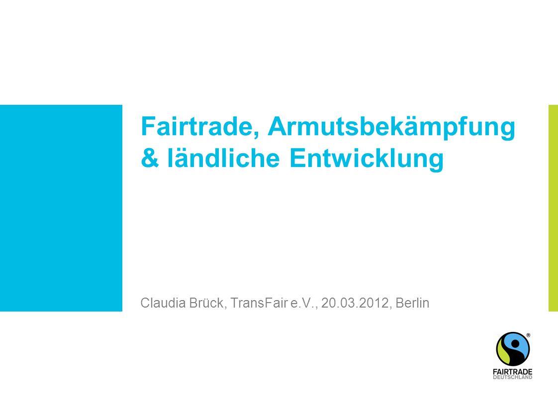 Claudia Brück, TransFair e.V., 20.03.2012, Berlin Fairtrade, Armutsbekämpfung & ländliche Entwicklung
