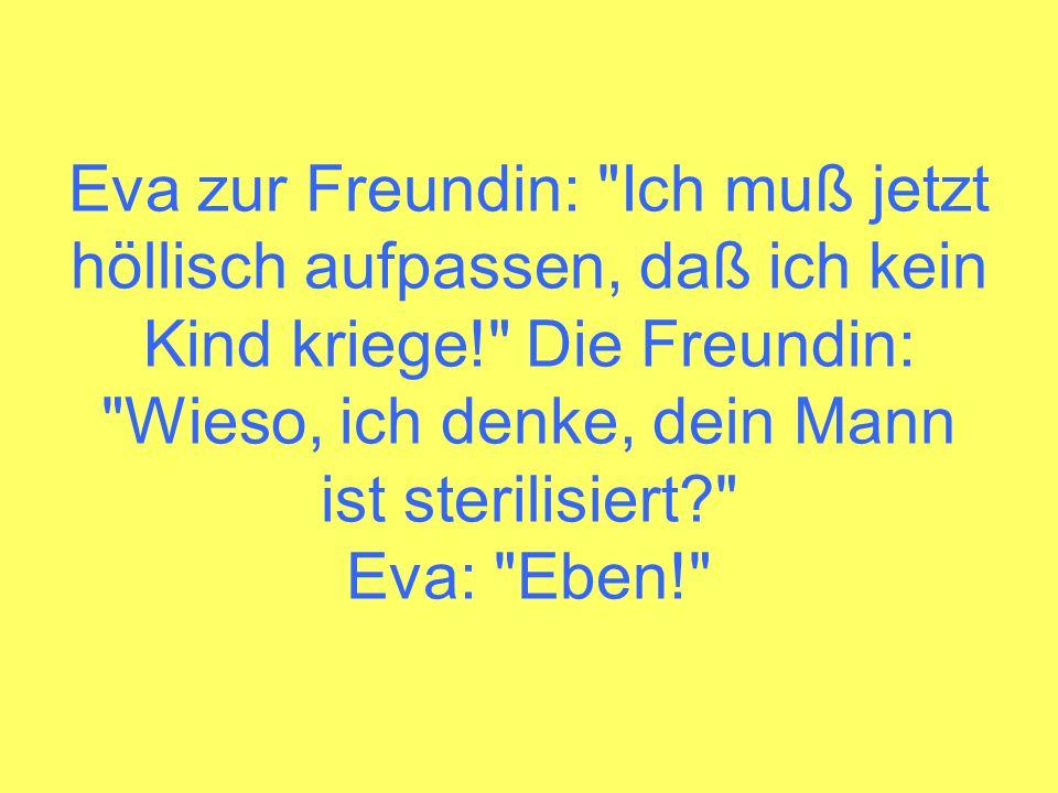 Eva zur Freundin: