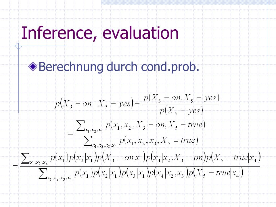 Inference, evaluation Berechnung durch cond.prob.