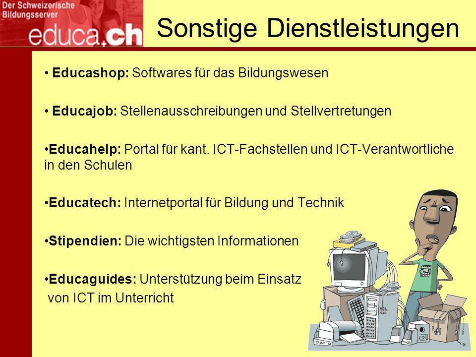 Sonstige Dienstleistungen Educashop: Softwares für das Bildungswesen Educajob: Stellenausschreibungen und Stellvertretungen Educahelp: Portal für kant.