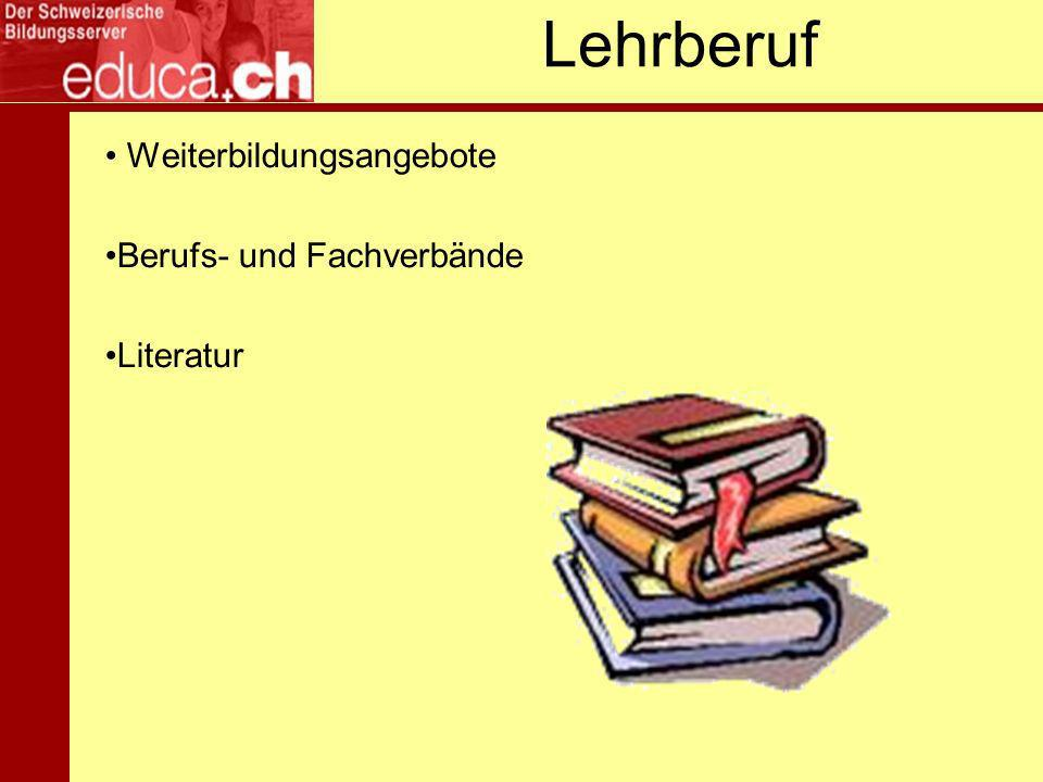Lehrberuf Weiterbildungsangebote Berufs- und Fachverbände Literatur